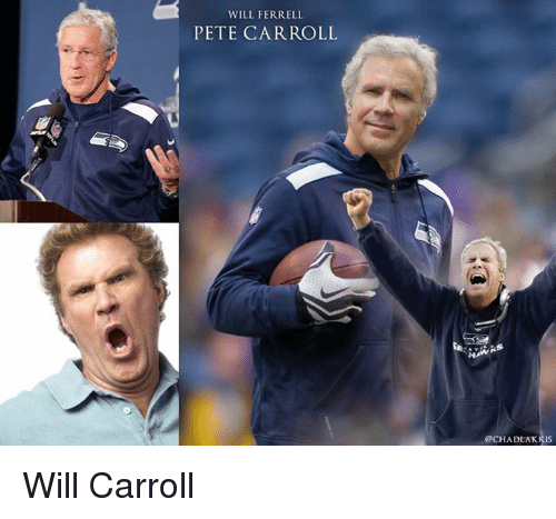 Pete Carroll: WILL FERRELL  PETE CARROLL  OCHA DLA KRIS Will Carroll