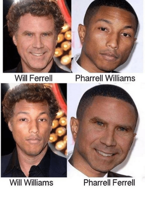Pharrell, Will Ferrell, and Pharrell Williams: Will Ferrell  Pharrell Williams  Will Williams  Pharrell Ferrell