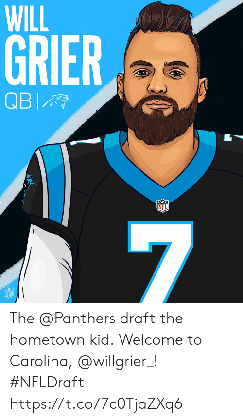 Memes, Nfl, and Panthers: WILL  GRIER  NFL  NFL The @Panthers draft the hometown kid.  Welcome to Carolina, @willgrier_! #NFLDraft https://t.co/7c0TjaZXq6