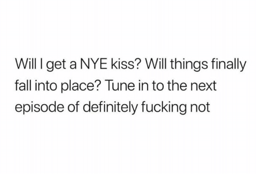 Definitely, Fall, and Fucking: Will I get a NYE kiss? Will things finally  fall into place? Tune in to the next  episode of definitely fucking not