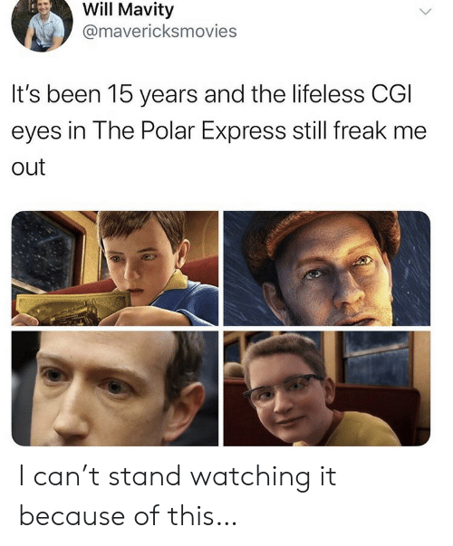 Polar Express: Will Mavity  @mavericksmovies  It's been 15 years and the lifeless CGI  eyes in The Polar Express still freak me  out I can't stand watching it because of this…