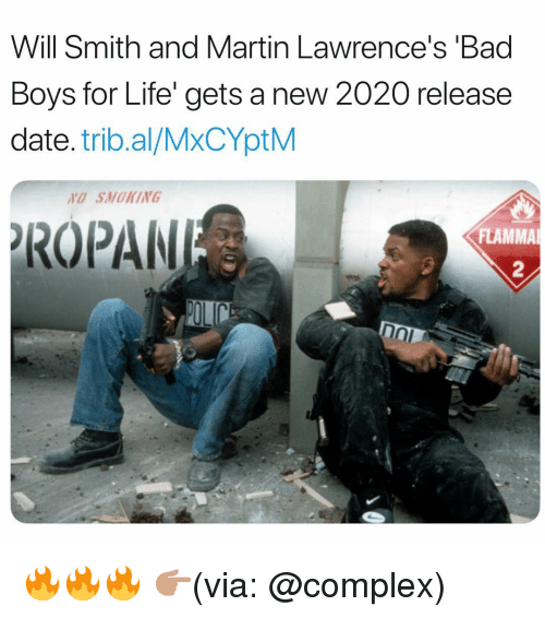 Bad, Bad Boys, and Complex: Will Smith and Martin Lawrence's 'Bad  Boys for Life' gets a new 2020 release  date. trib.al/MxCYptM  O SMOKING  ROPAN  FLAMMA  2 🔥🔥🔥 👉🏽(via: @complex)