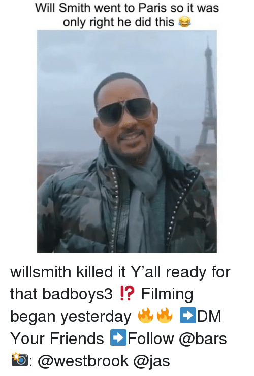 Killed It: Will Smith went to Paris so it was  only right he did thi:s willsmith killed it Y'all ready for that badboys3 ⁉️ Filming began yesterday 🔥🔥 ➡️DM Your Friends ➡️Follow @bars 📸: @westbrook @jas