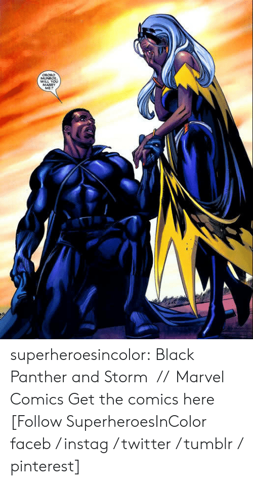 will you marry me: WILL You  MARRY  ME? superheroesincolor:  Black Panther and Storm // Marvel Comics Get the comics here  [Follow SuperheroesInColor faceb / instag / twitter / tumblr / pinterest]