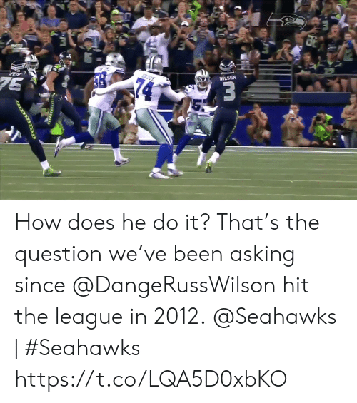Memes, Seahawks, and The League: WILSON  74  75  स  ECRSTARA How does he do it?  That's the question we've been asking since @DangeRussWilson hit the league in 2012.  @Seahawks | #Seahawks https://t.co/LQA5D0xbKO