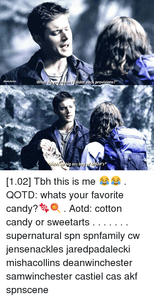 "Ass, Candy, and Memes: @winchestrs  Wh  am didnt pack provisions?""  ig ass bag [1.02] Tbh this is me 😂😂 . QOTD: whats your favorite candy?🍬🍭 . Aotd: cotton candy or sweetarts . . . . . . . supernatural spn spnfamily cw jensenackles jaredpadalecki mishacollins deanwinchester samwinchester castiel cas akf spnscene"
