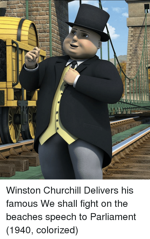 Winston Churchill, Fight, and Churchill: Winston Churchill Delivers his famous We shall fight on the beaches speech to Parliament (1940, colorized)