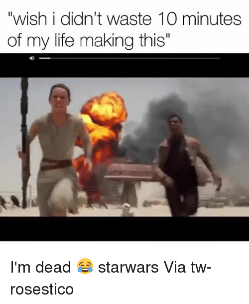"Funny, Life, and Starwars: ""wish i didn't waste 10 minutes  of my life making this"" I'm dead 😂 starwars Via tw-rosestico"