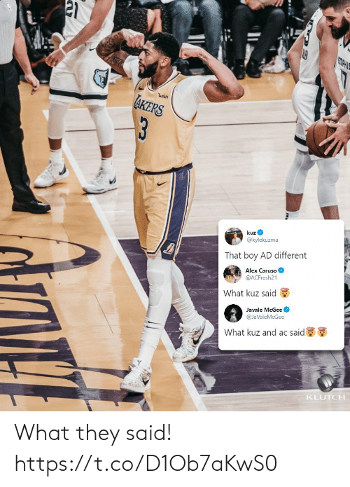 Memes, Javale McGee, and Boy: wish  KERS  3  kuz  @kylekuzma  That boy AD different  Alex Caruso  @ACFresh21  What kuz said  Javale McGee  @JaValeMcGee  What kuz and ac said  KLUTCH What they said! https://t.co/D1Ob7aKwS0