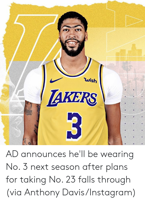 Instagram, Los Angeles Lakers, and Anthony Davis: wish  LAKERS  3 AD announces he'll be wearing No. 3 next season after plans for taking No. 23 falls through  (via Anthony Davis/Instagram)