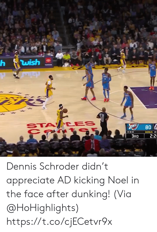Memes, Appreciate, and 🤖: wish  STA CES  OKG  80  BONUS  2:2  3RD Dennis Schroder didn't appreciate AD kicking Noel in the face after dunking!   (Via @HoHighlights)    https://t.co/cjECetvr9x
