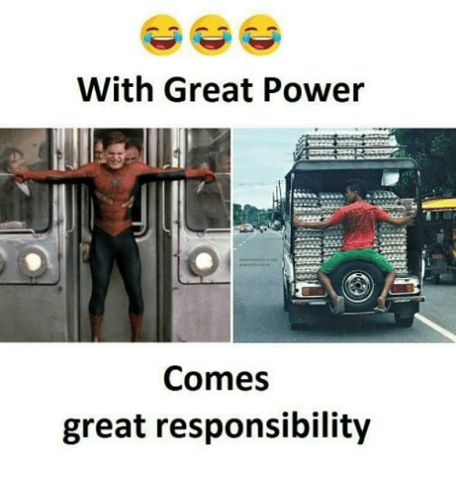 Power, Indonesian (Language), and Responsibility: With Great Power  Comes  great responsibility