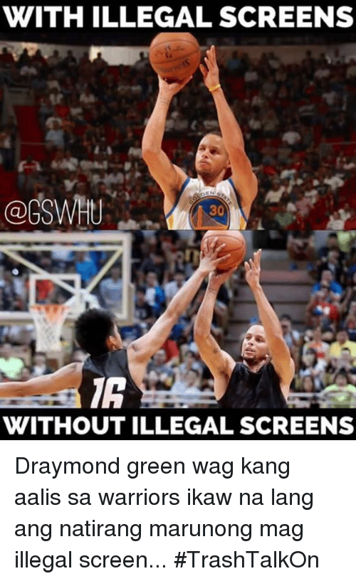 ± ´Ñå: WITH ILLEGAL SCREENS  30  WITHOUT ILLEGAL SCREENS Draymond green wag kang aalis sa warriors ikaw na lang ang natirang marunong mag illegal screen... #TrashTalkOn