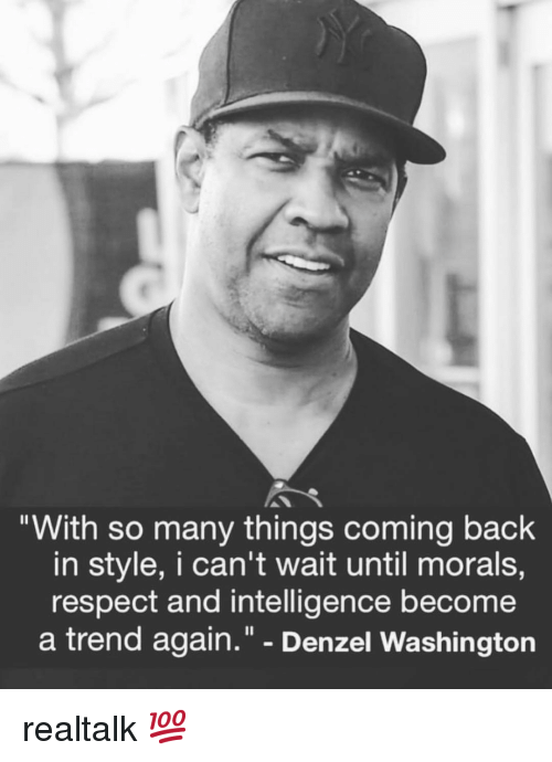 "Denzel Washington, Gym, and Respect: ""With so many things coming back  in style, i can't wait until morals,  respect and intelligence become  a trend again."" - Denzel Washington realtalk 💯"
