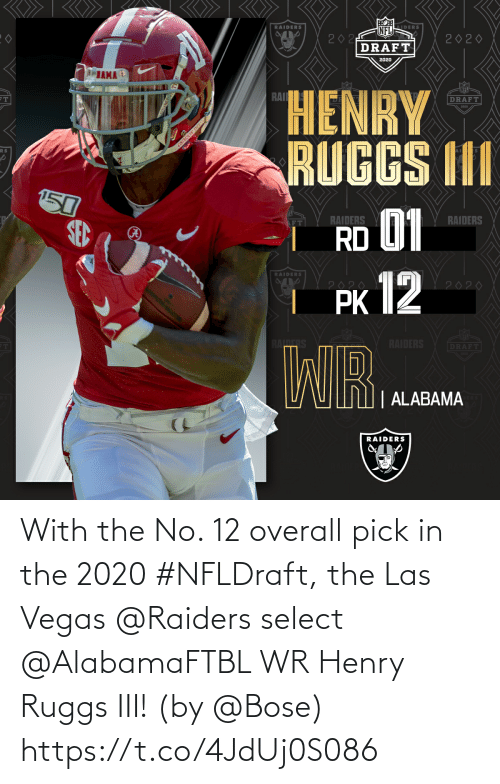 Las Vegas: With the No. 12 overall pick in the 2020 #NFLDraft, the Las Vegas @Raiders select @AlabamaFTBL WR Henry Ruggs III!  (by @Bose) https://t.co/4JdUj0S086