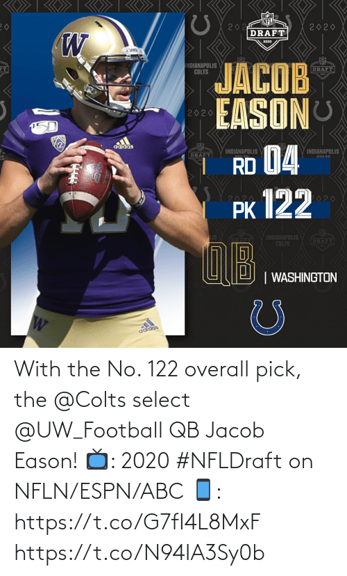 jacob: With the No. 122 overall pick, the @Colts select @UW_Football QB Jacob Eason!  📺: 2020 #NFLDraft on NFLN/ESPN/ABC 📱: https://t.co/G7fI4L8MxF https://t.co/N94IA3Sy0b