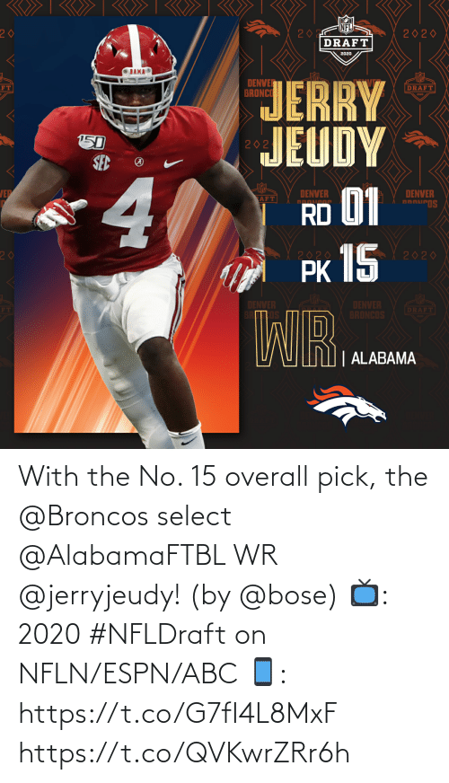 ABC: With the No. 15 overall pick, the @Broncos select @AlabamaFTBL WR @jerryjeudy!   (by @bose)  📺: 2020 #NFLDraft on NFLN/ESPN/ABC 📱: https://t.co/G7fI4L8MxF https://t.co/QVKwrZRr6h