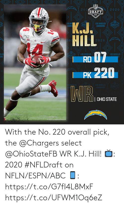 hill: With the No. 220 overall pick, the @Chargers select @OhioStateFB WR K.J. Hill!  📺: 2020 #NFLDraft on NFLN/ESPN/ABC 📱: https://t.co/G7fI4L8MxF https://t.co/UFWM1Oq6eZ