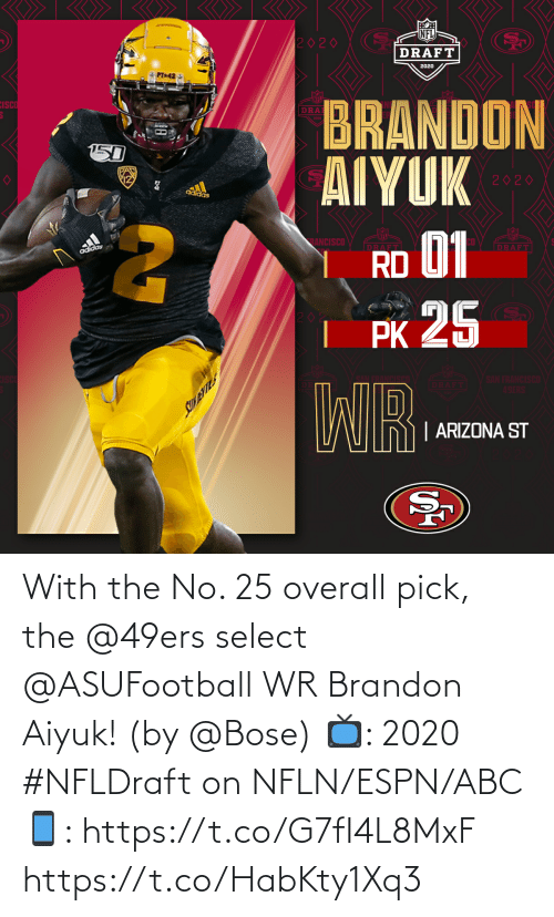 ABC: With the No. 25 overall pick, the @49ers select @ASUFootball WR Brandon Aiyuk! (by @Bose)  📺: 2020 #NFLDraft on NFLN/ESPN/ABC 📱: https://t.co/G7fI4L8MxF https://t.co/HabKty1Xq3