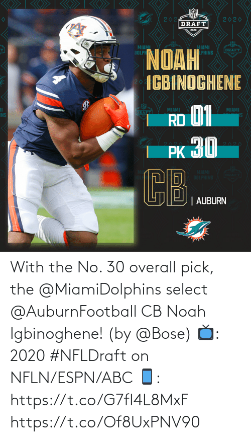 ABC: With the No. 30 overall pick, the @MiamiDolphins select @AuburnFootball CB Noah Igbinoghene! (by @Bose)  📺: 2020 #NFLDraft on NFLN/ESPN/ABC 📱: https://t.co/G7fI4L8MxF https://t.co/Of8UxPNV90