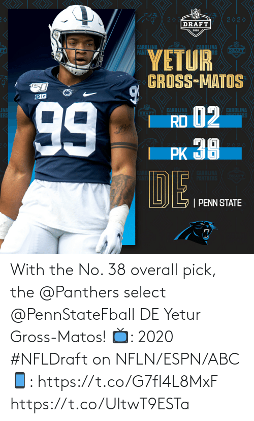 Panthers: With the No. 38 overall pick, the @Panthers select @PennStateFball DE Yetur Gross-Matos!  📺: 2020 #NFLDraft on NFLN/ESPN/ABC 📱: https://t.co/G7fI4L8MxF https://t.co/UltwT9ESTa