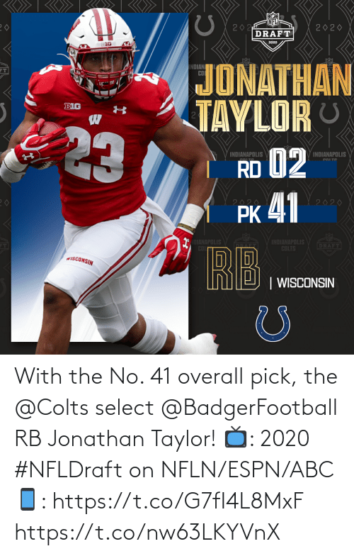 jonathan: With the No. 41 overall pick, the @Colts select @BadgerFootball RB Jonathan Taylor!  📺: 2020 #NFLDraft on NFLN/ESPN/ABC 📱: https://t.co/G7fI4L8MxF https://t.co/nw63LKYVnX
