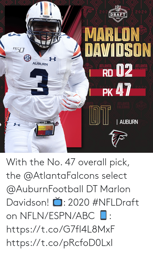 davidson: With the No. 47 overall pick, the @AtlantaFalcons select @AuburnFootball DT Marlon Davidson!  📺: 2020 #NFLDraft on NFLN/ESPN/ABC 📱: https://t.co/G7fI4L8MxF https://t.co/pRcfoD0LxI