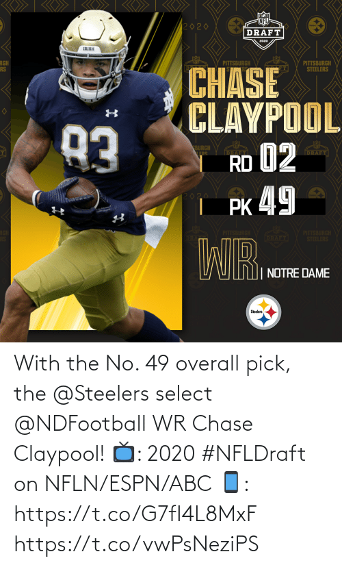 Steelers: With the No. 49 overall pick, the @Steelers select @NDFootball WR Chase Claypool!  📺: 2020 #NFLDraft on NFLN/ESPN/ABC 📱: https://t.co/G7fI4L8MxF https://t.co/vwPsNeziPS
