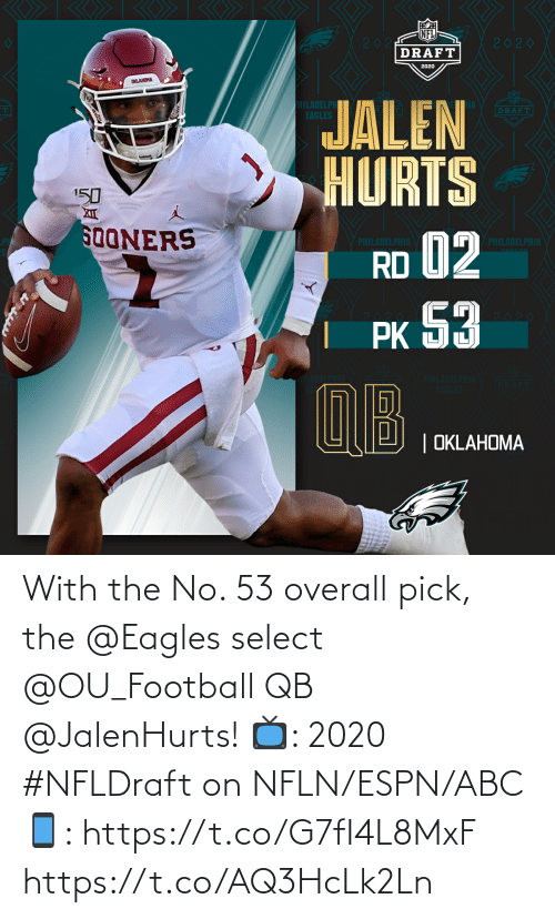ABC: With the No. 53 overall pick, the @Eagles select @OU_Football QB @JalenHurts!   📺: 2020 #NFLDraft on NFLN/ESPN/ABC 📱: https://t.co/G7fI4L8MxF https://t.co/AQ3HcLk2Ln