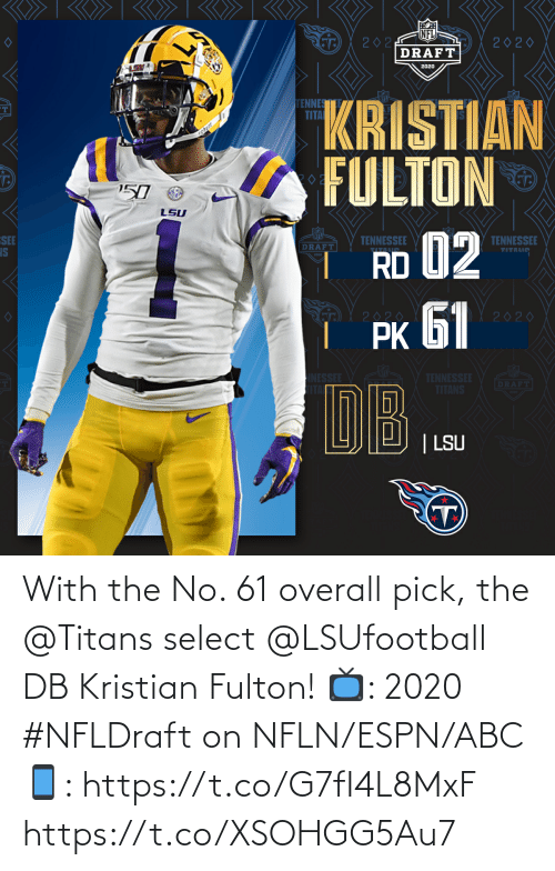 ABC: With the No. 61 overall pick, the @Titans select @LSUfootball DB Kristian Fulton!  📺: 2020 #NFLDraft on NFLN/ESPN/ABC 📱: https://t.co/G7fI4L8MxF https://t.co/XSOHGG5Au7