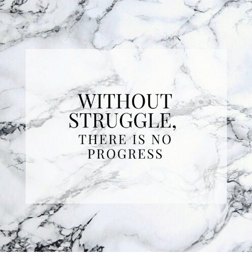 Struggle, There, and  There Is: WITHOUT  STRUGGLE  THERE IS NCO  PROGRESS