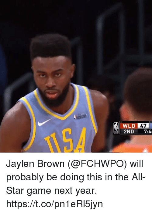 All Star, Memes, and Game: WLD 47  2ND 7:4 Jaylen Brown (@FCHWPO) will probably be doing this in the All-Star game next year.   https://t.co/pn1eRl5jyn