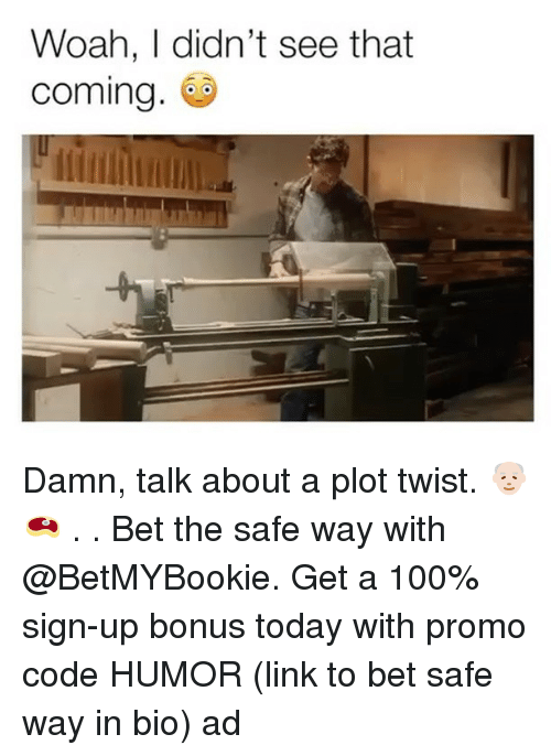 Anaconda, Memes, and Link: Woah, I didn't see that  coming Damn, talk about a plot twist. 👴🏻🥩 . . Bet the safe way with @BetMYBookie. Get a 100% sign-up bonus today with promo code HUMOR (link to bet safe way in bio) ad
