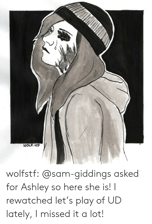 Tumblr, Blog, and Wolf: WOLF. STP wolfstf:  @sam-giddings asked for Ashley so here she is! I rewatched let's play of UD lately, I missed it a lot!