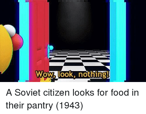 Food, Soviet, and Citizen: Wom look, nothing A Soviet citizen looks for food in their pantry (1943)
