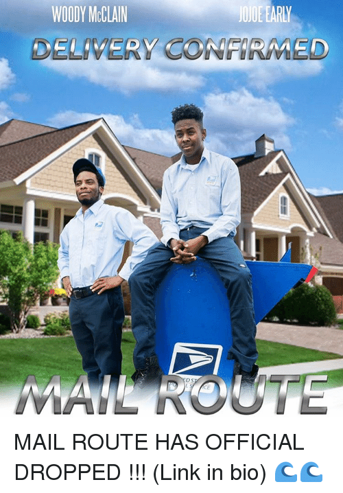 Memes, 🤖, and Delivery: WOODY MCCLAIN  DELIVERY CONFIRMED MAIL ROUTE HAS OFFICIAL DROPPED !!! (Link in bio) 🌊🌊