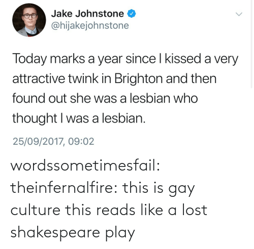 culture: wordssometimesfail: theinfernalfire: this is gay culture  this reads like a lost shakespeare play