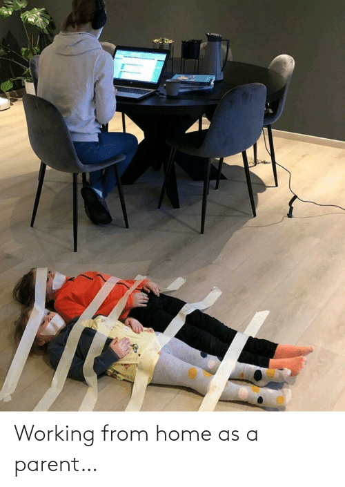 working: Working from home as a parent…