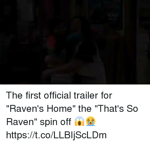 "That's So Raven: WORLDS  FAIR The first official trailer for ""Raven's Home"" the ""That's So Raven"" spin off 😱😭  https://t.co/LLBIjScLDm"