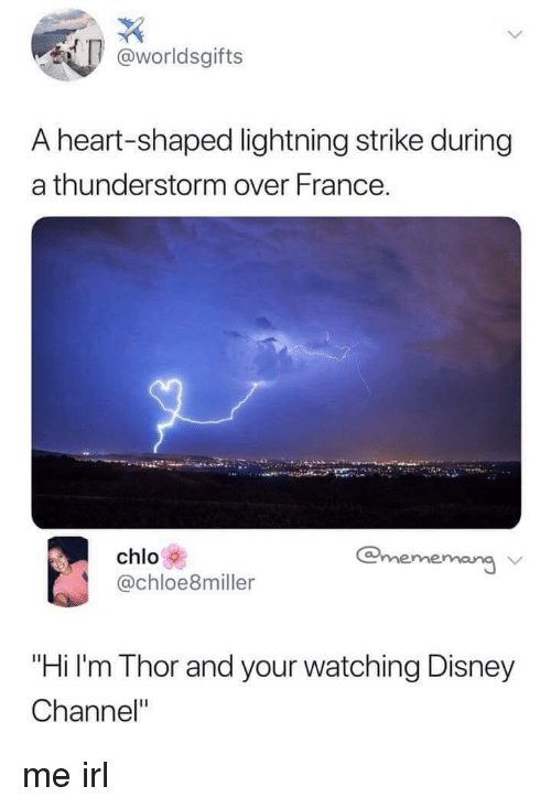 """Disney Channel: @worldsgifts  A heart-shaped lightning strike during  a thunderstorm over France.  chlo  @chloe8miller  @mememang  """"Hi I'm Thor and your watching Disney  Channel"""" me irl"""