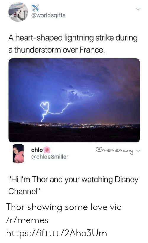 """Disney Channel: worldsgifts  A heart-shaped lightning strike during  a thunderstorm over France.  chlo  @chloe8miller  chloloeimilerrr  ang ν  """"Hi I'm Thor and your watching Disney  Channel"""" Thor showing some love via /r/memes https://ift.tt/2Aho3Um"""