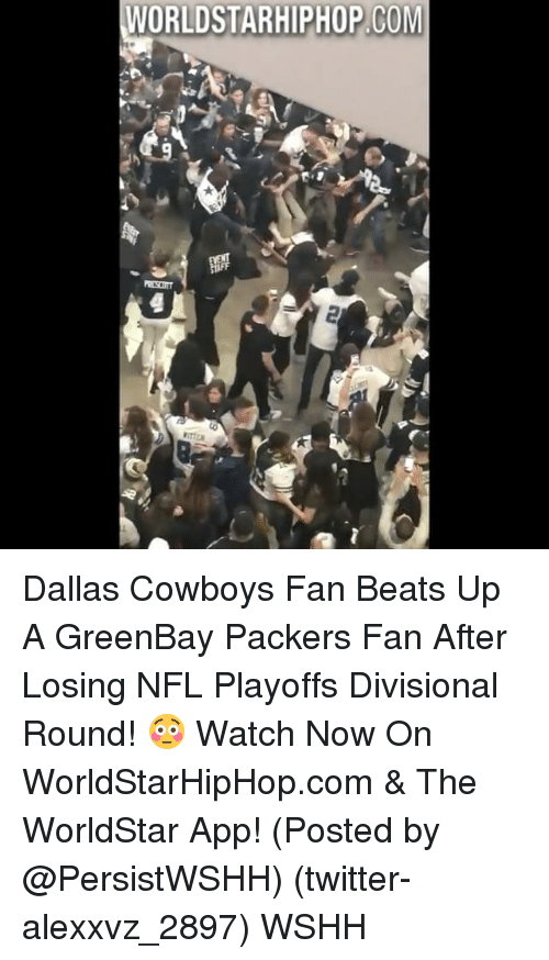 NFL playoffs: WORLDSTARHIPHOP COM Dallas Cowboys Fan Beats Up A GreenBay Packers Fan After Losing NFL Playoffs Divisional Round! 😳 Watch Now On WorldStarHipHop.com & The WorldStar App! (Posted by @PersistWSHH) (twitter-alexxvz_2897) WSHH