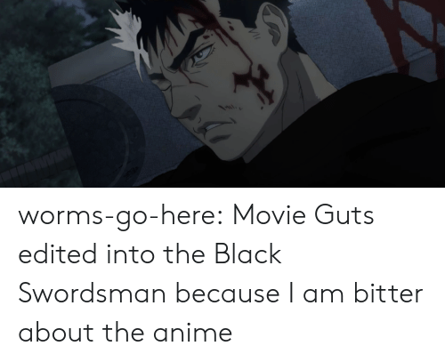 Edited: worms-go-here:  Movie Guts edited into the Black Swordsman because I am bitter about the anime