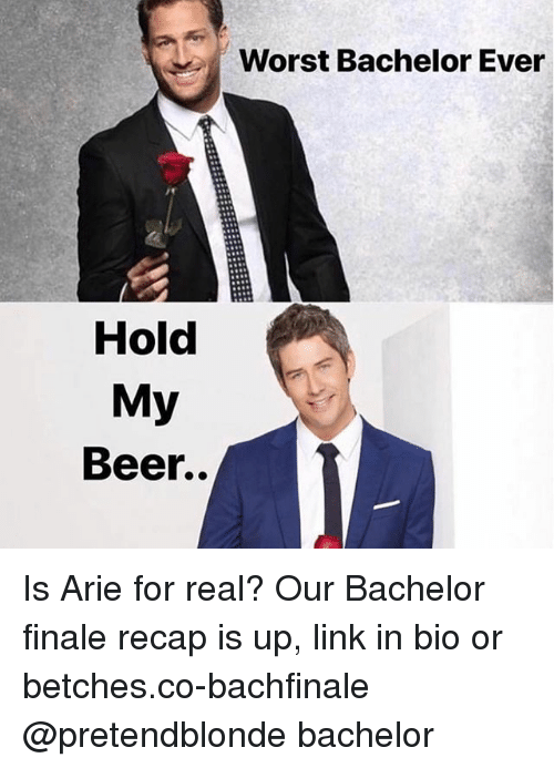 arie: Worst Bachelor Ever  Hold  My  Beer.. Is Arie for real? Our Bachelor finale recap is up, link in bio or betches.co-bachfinale @pretendblonde bachelor