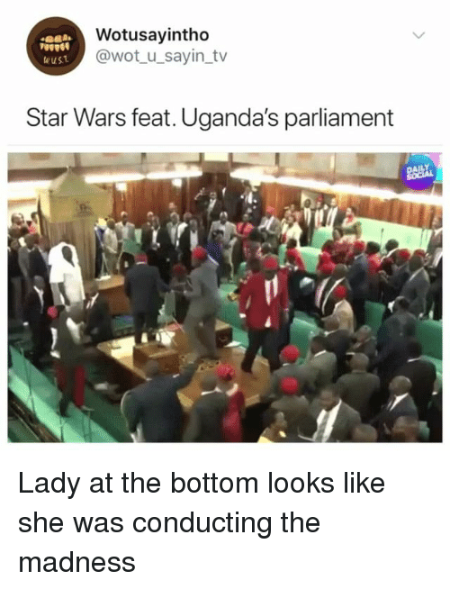 Star Wars, Star, and Girl Memes: Wotusayintho  @wot_u_sayin_tv  eust  Star Wars feat. Uganda's parliament Lady at the bottom looks like she was conducting the madness