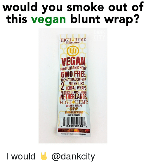 Amsterdam: would you smoke out of  this vegan blunt wrap?  HIGH HEMP  ORGANIC WRAPS  TD  VEGAN  100% ORGANIC HEMP  GMO FREE  100% TOBACCO FREE  HERBAL WRAPS  FILTER TIPS  PRODUCT OF AMSTERDAM  NETHERLANDS  HIGH HEMP  ORGANIC WRAPS  @HIGHHEMPWRAPS  DO NOT SELL TO MINORS  719499'00510 5  WWW.hiGHH: APINRAPS COMp  THIS PRODUCTIS SOLELY FOR LEGAL HERBAL BLENDS I would 🤘 @dankcity