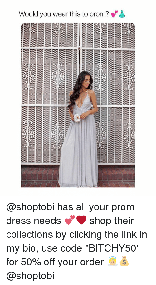 """Dress, Link, and Girl Memes: Would you wear this to prom? @shoptobi has all your prom dress needs 💕❤️ shop their collections by clicking the link in my bio, use code """"BITCHY50"""" for 50% off your order 👼🏼💰 @shoptobi"""