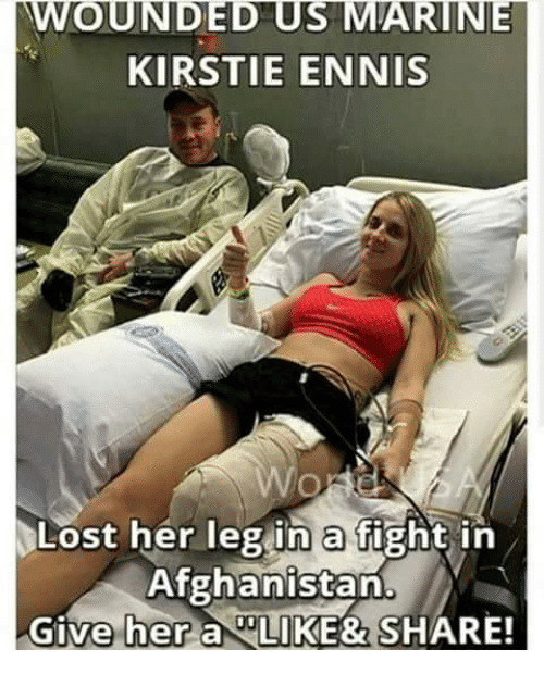 Memes, Lost, and Afghanistan: WOUNDED US MARINE  KIRSTIE ENNIS  Lost her leg in a fight in  Afghanistan  Give her a IKE& SHARE!