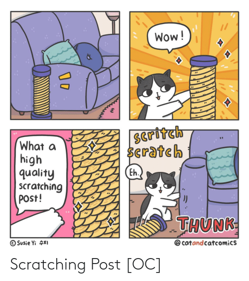 Susie: Wow!  Seritch  Scratch  What a  high  quality  scratching  post!  Eh.  THUNK  @ catandcatcomics  © Susie Yi KI Scratching Post [OC]