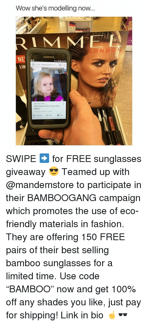 "Anaconda, Fashion, and Memes: Wow she's modelling now  LOND O  NE  LIM  SAMSUNG SWIPE ➡️ for FREE sunglasses giveaway 😎 Teamed up with @mandemstore to participate in their BAMBOOGANG campaign which promotes the use of eco-friendly materials in fashion. They are offering 150 FREE pairs of their best selling bamboo sunglasses for a limited time. Use code ""BAMBOO"" now and get 100% off any shades you like, just pay for shipping! Link in bio ☝🕶"